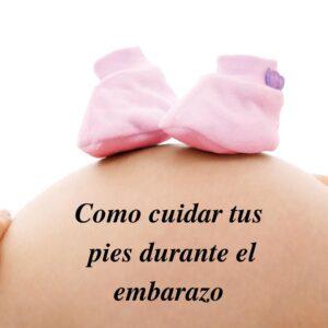 El cuidado de los pies durante el embarazo